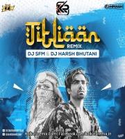 Titliaan - Remix - Dj S.F.M And Dj Harsh Bhutani