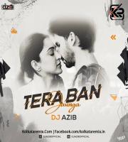 Tera Ban Jaunga (Remix) - DJ Azib