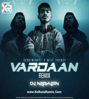 VARDAAN (REMIX) - DJ NILANJAN