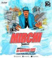 MIRCHI (DIVINE) - DJ GAURAV GRS
