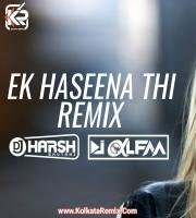 Ek Haseena Thi (Remix) - DJ Harsh Bhutani and DJ Alfaa
