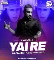 Rangeela Re (Remix) - Yai Re - DJ Praveen Nair