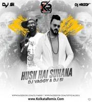 Husn Hai Suhana (Remix) - DJ Vaggy X DJ Si