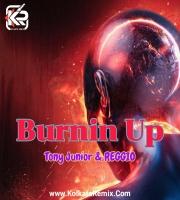 Tony Junior and REGGIO - Burnin Up