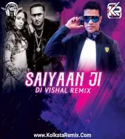 Saiyaan Ji (Remix) - DJ Vishal