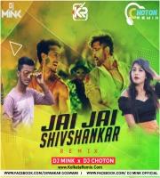 Jai Jai Shivshankar (Remix) - Dj Mink X Dj Choton