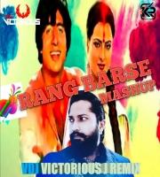 Rang Barse (Mashup) - VDJ VICTORIOUS J MIX