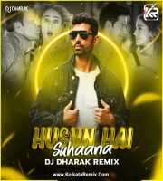 Husnn Hai Suhaana (Remix) - DJ Dharak