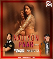 Nadiyon Paar (Let The Music Play) - Bollywood Brothers , DJ HERTZ
