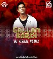Gallan Kardi (Remix) - DJ Vishal