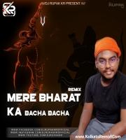 Mere Bharat Ka Bacha (Remix) - DJ Rupak Kr