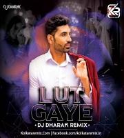 Lut Gaye (Remix) - DJ Dharak