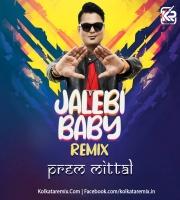 Jalebi Baby Remix By Prem Mittal
