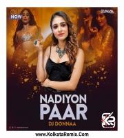 Nadiyon Paar (Remix) - DJ DONNAA
