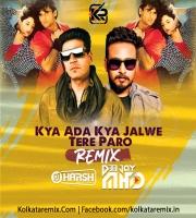 Kya Ada Kya Jalwe Tere Paro (Remix) - DJ HARSH BHUTANI X DJ MHD