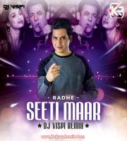 Seeti Maar (Remix) - Radhe - DJ Vispi