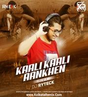 Yeh Kaali Kaali Aankhen (Remix) - DJ Ryteck