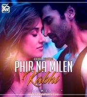 Phir Na Milen Kabhi (Remix) - Ankit Tiwari - Dj Avi and Harsh Vardhan Raizada