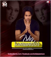 ISHQ SAMUNDAR - DJ DITS