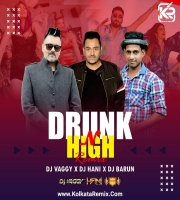 Drunk n High (Remix) - Dj Vaggy X Dj Hani X Dj Barun
