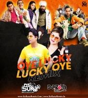 Oye Lucky - Lucky Oye (Remix) - DJ Sunny x DJ Zoya