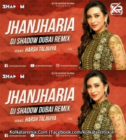 Jhanjhariya - DJ Shadow Dubai