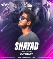 Shayad (DeepTechno) - DJ Vinay VR