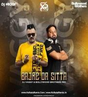 Bajre Da Sitta - DJ Vaggy X Bollywood Brothers Mix