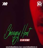 Bheegey Hont (Remix) - Dj Avi