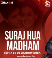 Suraj Hua Madham - DJ Shadow Dubai Remix 2021
