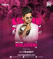 Why This Kolaveri Di (Trap) - DJ Franky  2021