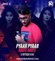 Pyaar Pyaar Karte Karte (Club Mix) - DJ Ryteck