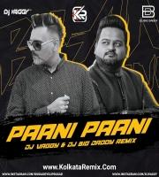 Paani Paani (Badshah) - DJs Vaggy n Big Daddy Remix