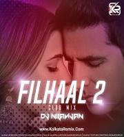FILHAAL 2 (CLUB MIX)  -DJ NILANJAN