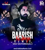 BAARISH KI JAE  - VDJ VICTORIOUS MIX