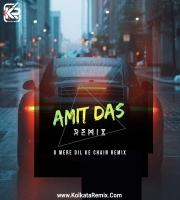 O Mere Dil Ke Chain - Amit Das Remix
