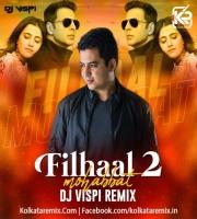 Filhaal 2 Mohabbat (Remix) - DJ Vispi