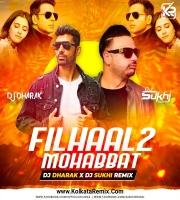Filhaal2 Mohabbat (Remix) - DJ Dharak X DJ Sukhi