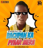 Bachpan Ka Pyaar - DJ Ravish Feat. Friq