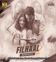 Filhaal2 Mohabbat (Remix) - DJ Si