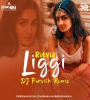 Liggi - Ritviz - (Remix) - DJ PURVISH