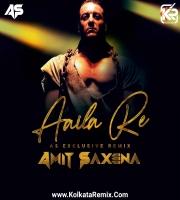 Aaila Re (AS Exclusive Mix) -  Dj Amit Saxena