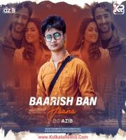 Baarish Ban Jaana (Remix) - DJ Azib