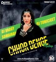 Chhor Denge - DJs Vaggy, Somairah , Tonicjeet MashUp