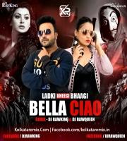 Ladki Bheegi Bhaagi Si (Bella Ciao Remix) - Dj RawKing N Dj RawQueen