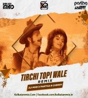 Tirchi Topi Wale (Remix) DJ MHD X Partha X CHerry