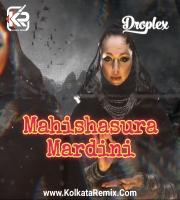 Mahishasura Mardini (Droplex Remix)
