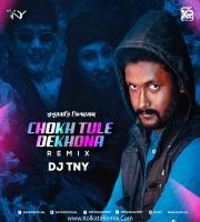 Chokh Tule Dekho Na (Remix) - Dj TNY
